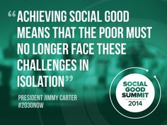 Jimmy Carter Quote | Social Good Summit #2030now