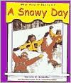 A Snowy Day by Lola M. Schaefer *NONFICTION*