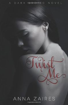 Twist Me by Anna Zaires.  Cover image from amazon.com.  Click the cover image to check out or request the romance kindle.