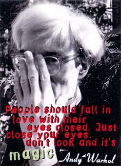 Warhol words of wisdom. Andy Warhol Quotes, Andy Warhol Museum, Love Quotes, Inspirational Quotes, Caption Quotes, Photo Caption, Close Your Eyes, Design Quotes, American Artists