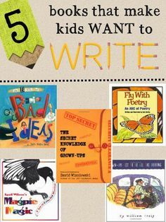 Books that Make Kids WANT to Write ~ Awesome! (Thanks for Heather Early for this free list shared on Minds in Bloom.)