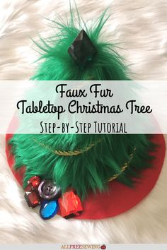 Faux Fur Tabletop Christmas Tree #nationalsewingmonth #nsm #nationalsewingmonth2020 Tabletop Christmas Tree, Christmas Tree Crafts, Christmas Sewing, Christmas Home, Holiday Crafts, Sewing Patterns Free, Quilt Patterns, All Free Crochet, Craft Materials