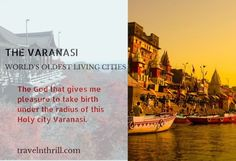 As we all know the city Varanasi is one of the oldest historical cities in the world whose existence still prevalent. Ideally, this holy city is located on the brink of holy River Ganga where people..