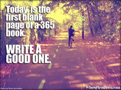 Today is the first blank page of a 365 book. Write a good one.  #quote #cycling #inspiration