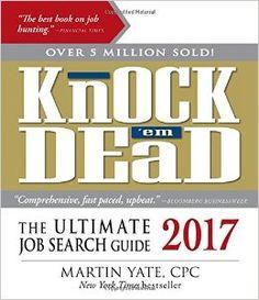Knock 'em Dead 2017: The Ultimate Job Search Guide: Martin Yate CPC: 0045079596016: Amazon.com: Books