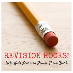 Revision Rocks! Most young writers I know do not enjoy revising. At all. When they're done, they're done. That's it. Here are tips for Helping Kids Learn to Revise their Work