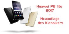 Huawei P8 lite 2017 – Erfolgsmodell mit Facelifting #kaufen #News #Release
