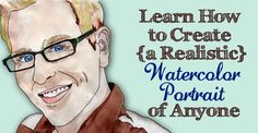 YOU CAN DO IT - SHE SHOWS YOU HOW  -  How to Create Watercolor Portraits | The Postman's Knock