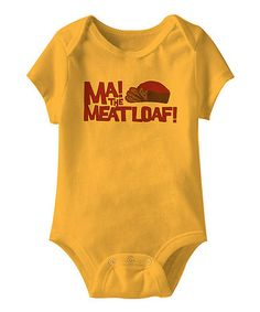Take a look at this Gold 'Ma! The Meatloaf' Bodysuit - Infant by American Classics on #zulily today!