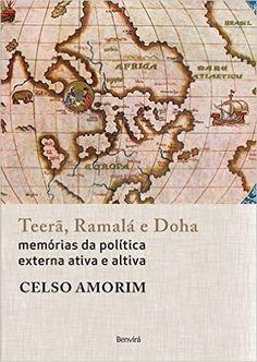 Teerã, Ramalá e Doha. Memórias da Política Externa Ativa e Altiva - Livros na…
