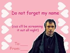 Do not forget my name. you'll be screaming it later😂 Valentines Day Card Nerdy Valentines, Funny Valentine, Valentine Images, Valentine Day Cards, Pinterest Valentines, Cool Tumblr, Les Miserables, Scream, Don't Forget