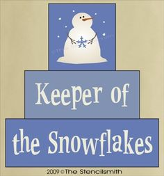 959 - Keeper of the Snowflakes-block stencil christmas snowman Keeper of the Snowflakes