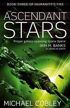Publication: The Ascendant Stars Authors: Michael Cobley Year: 2011-11-00 ISBN: 978-1-84149-635-1 [1-84149-635-9] Publisher: Orbit  Cover: Steve Stone