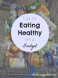 """Tips for Eating Healthy on a Budget {Part 4} + a FREE 7 Day """"Back on Track"""" Meal Plan! - Alisha's Appetite"""