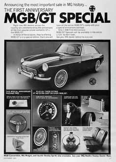 1968 MGB GT Special original vintage advertisement. Announcing the most important sale in MG history: The first anniversary MGB GT Special. With official plaque, 16 inch wood steering wheel, wing mirror, large tachometer, 60 spoke wire wheels, 4-speed short throw shifter, hydraulic brakes and leather bucket seats. Only 1000 First Anniversary MGB Specials will be available in the entire U.S. so see your MG dealer before he runs out.