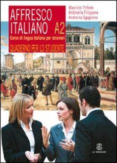 #Learning #Italian. Level A2 - ללמוד #איטלקית - לימוד איטלקית למתחילים: שלבי ג -ד - Affresco Italiano A2, ed. Le #Monnier http://www.otzarmilim.com/kursim-safot.html