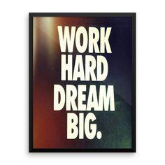 Work hard dream big Framed poster