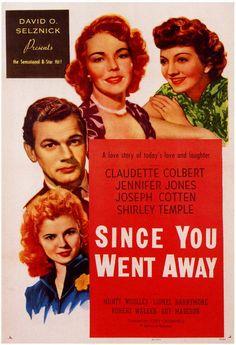 Since You Went Away-Claudette Colbert, Jennifer Jones, Shirley Temple and Joseph Cotten 1944