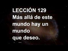 LECCIÓN 129 - Libro de Ejercicios #ACIM #UCDM #UnCursoDeMilagros #ACourseInMiracles #Spanish #Español #Audiolibro https://youtu.be/YKZJ1n6Oj4E