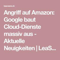 Angriff auf Amazon: Google baut Cloud-Dienste massiv aus. Google baut den Cloud-Service massiv aus. Der IT-Riese stockt die Kapazitäten zur Datenspeicherung von vier auf zwölf Rechenzentren auf. Damit will das Unternehmen seine Konkurrenten Amazon und Microsoft überholen. Microsoft, News, Google, Numeracy, Business