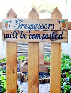 """My sign would say """"Trespassers will be shot & composted"""" ^_-"""