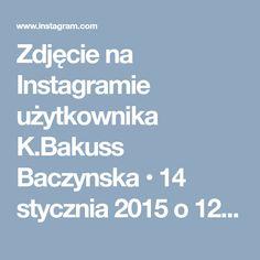 Zdjęcie na Instagramie użytkownika K.Bakuss Baczynska • 14 stycznia 2015 o 12:36
