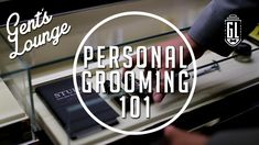 6 Men's Personal Grooming Essentails (Ft. Art of Shaving)    GL
