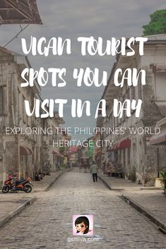 Vigan Tourist Spots You Can Visit In A Day - Exploring The Philippine's World Heritage City #ilocossur #philippines #asia #ilocostour #vigan #vigantouristspots #worldheritagecity #choosephilippines #osmiva via @osmiva