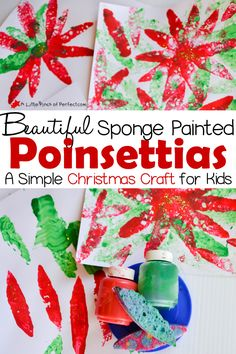 Beautiful Sponge Painted Poinsettias: A Simple Craft for Kids | A Little Pinch of Perfect