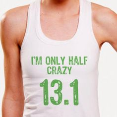 Hilarious Running Shirts: Half Crazy - Show Off How Much You Love to Run With These 10 Hilarious Running Shirts - Shape Magazine Running Workouts, Running Tips, Fun Workouts, Trail Running, Workout Gear, Funny Running Shirts, Funny Shirts, Running Inspiration, Fitness Inspiration