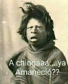 My mom when I barley wake up early Mexican Funny Memes, Mexican Humor, Spanish Jokes, Funny Spanish Memes, Funny Video Memes, Funny Jokes, Hilarious, Funny Shit, Funny Stuff