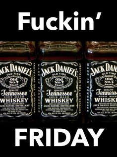 It's fuckin Friday baby! Maybe the weekend won't stop till Tuesday! Whiskey Girl, Whiskey Sour, Bourbon, Fun Drinks, Alcoholic Drinks, Liquor Drinks, Beverages, Jack Daniels Cocktails, Whiskey Quotes