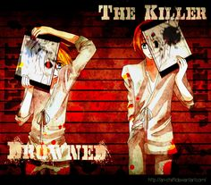 Ben Drowned and Jeff, I know when they say Drowned and the killer but what i read at first was Drowned the killer...lol *Face palm*