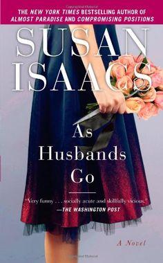 As Husbands Go: A Novel by Susan Isaacs http://www.amazon.com/dp/145163336X/ref=cm_sw_r_pi_dp_eot4wb17M0KW0
