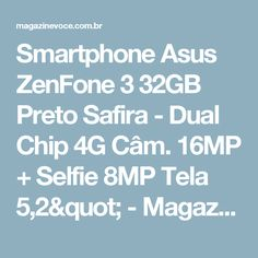 "Smartphone Asus ZenFone 3 32GB Preto Safira - Dual Chip 4G Câm. 16MP + Selfie 8MP Tela 5,2"" - Magazine Lindomaradriano"