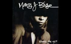 Luv my Mary J Blige