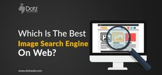 Images make the website even more interesting for the users to stick on. There are various options for searching image. But, how to know that which is the best image search engine