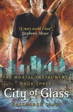 City of Glass (The Mortal Instruments, Book 3) by Cassandra Clare
