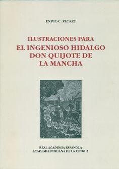 Código: 769.946 / I. Título: Ilustraciones para el ingenioso hidalgo don Quijote de la Mancha. Catálogo: http://biblioteca.ccincagarcilaso.gob.pe/biblioteca/catalogo/ver.php?id=8156&idx=2-0000014761