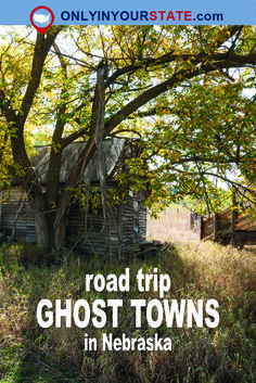 Travel | Nebraska | Attractions | Sites | Activities | Things To Do | Explore | Ghost Town | Road Trip | Drives