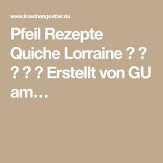 Pfeil   Rezepte Quiche Lorraine ☆ ☆ ☆ ☆ ☆ Erstellt von GU am…