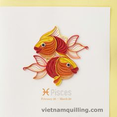"""In Western astrology, born between Feb 19 and Mar 20, your partner shall be called a Pisces (the Fish). Being gentle and affectionate, a Pisces is famous for his ability (and his willingness in) """"understanding"""" the others, accepting the others and treating their surrounding in an easygoing manner. On his/her birthday, a greeting card made in paper quilling of a Pisces sign can win their naturally emotional soul."""