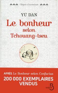 Découvrez Le Bonheur selon Tchouang-tseu, de Yu Dan sur Booknode, la communauté du livre