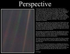 Pale Blue Dot.  -Carl Sagan