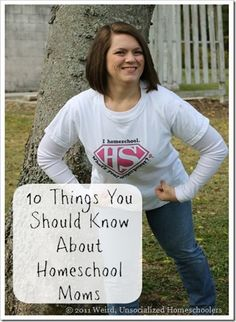 10 Things You Should Know About Homeschool Moms