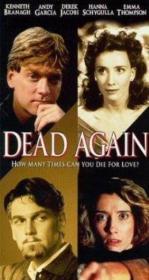 """""""Dead Again"""" (1991).  A thriller about a woman with amnesia who struggles with the past and present.  I won't disclose the complex storyline in order not to give anything away. The amazing cast includes Kenneth Branagh, Emma Thompson, Derek Jacobi, and Andy Garcia.  Don't watch this alone at night!"""