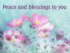 Peace and blessings to you