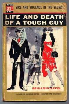 Life and Death of a Tough Guy by Benjamin Appel 1st Avon ed.1955 Crime Gangsters