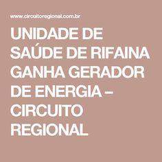UNIDADE DE SAÚDE DE RIFAINA GANHA GERADOR DE ENERGIA – CIRCUITO REGIONAL