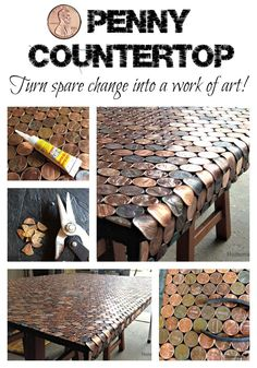 •?• An awesome desk made from pennies... great for a counter, floor, you decide!    I so want to try this!